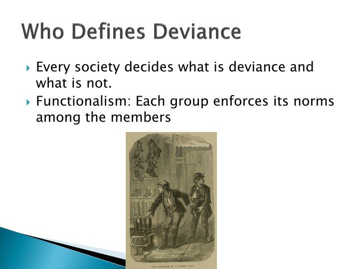 Who Defines Deviance