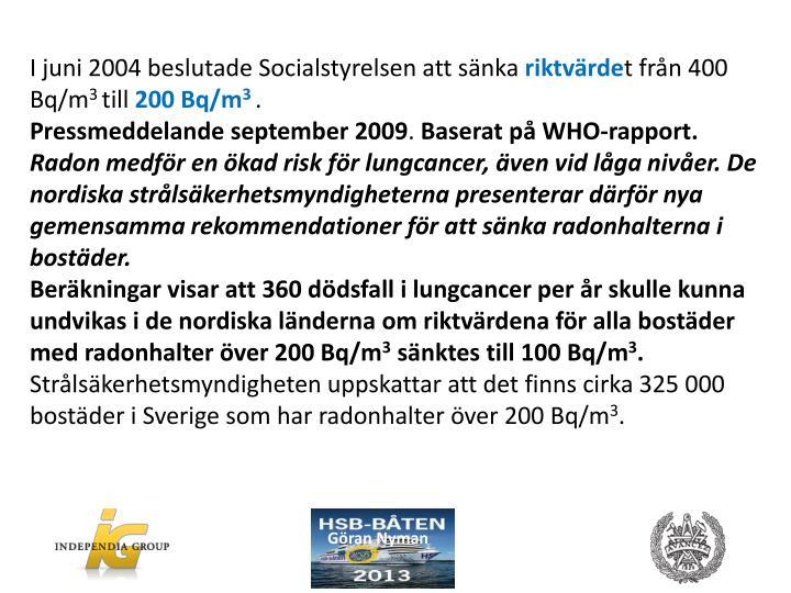 I juni 2004 beslutade Socialstyrelsen att sänka