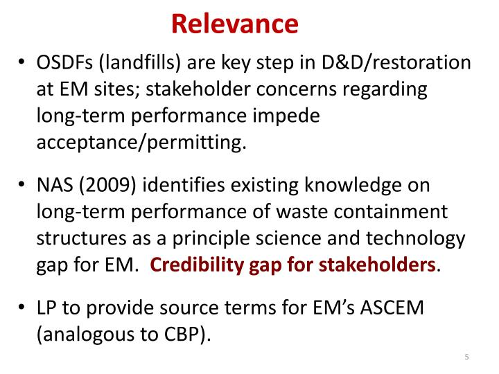 OSDFs (landfills) are key step in D&D/restoration at EM sites; stakeholder concerns regarding long-term performance impede acceptance/permitting.