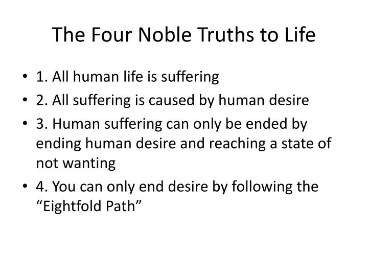 The Four Noble Truths to Life