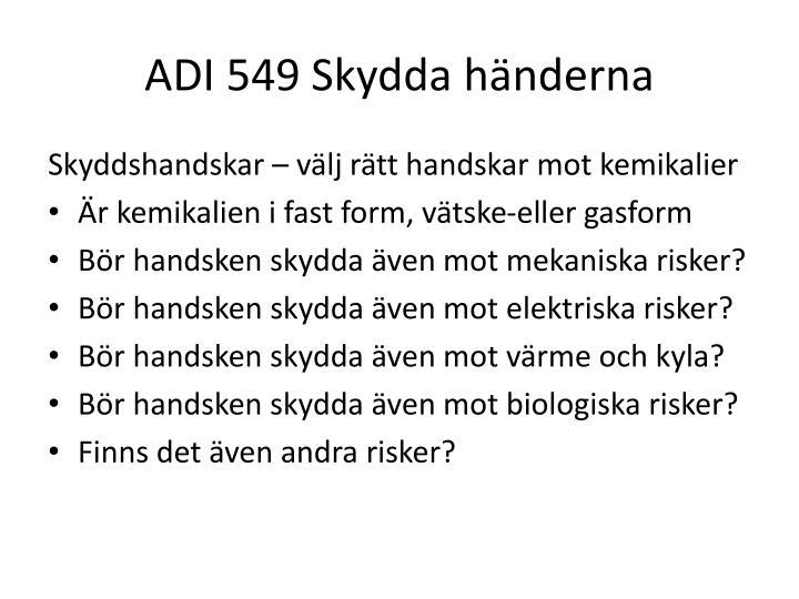 ADI 549 Skydda händerna
