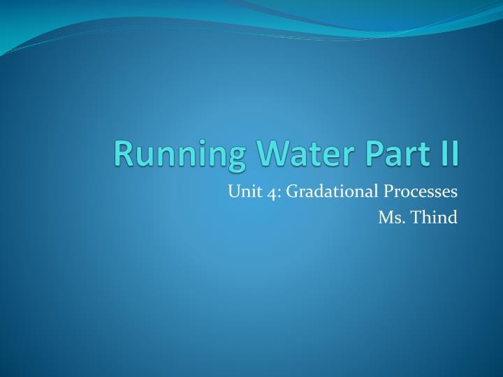 Running Water Part II