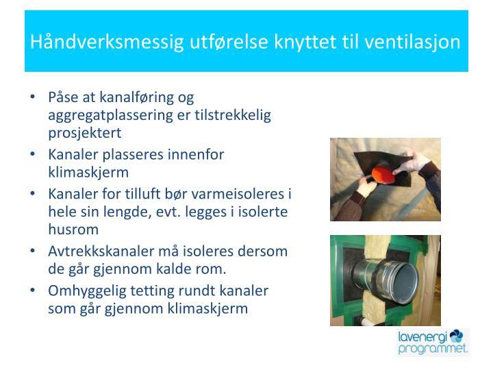 Håndverksmessig utførelse knyttet til ventilasjon