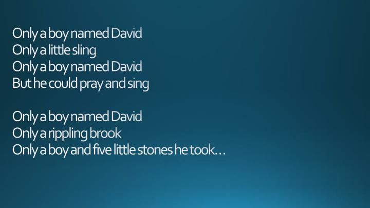 Only a boy named David
