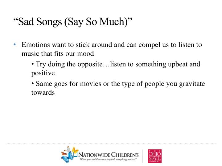 """Sad Songs (Say So Much)"""