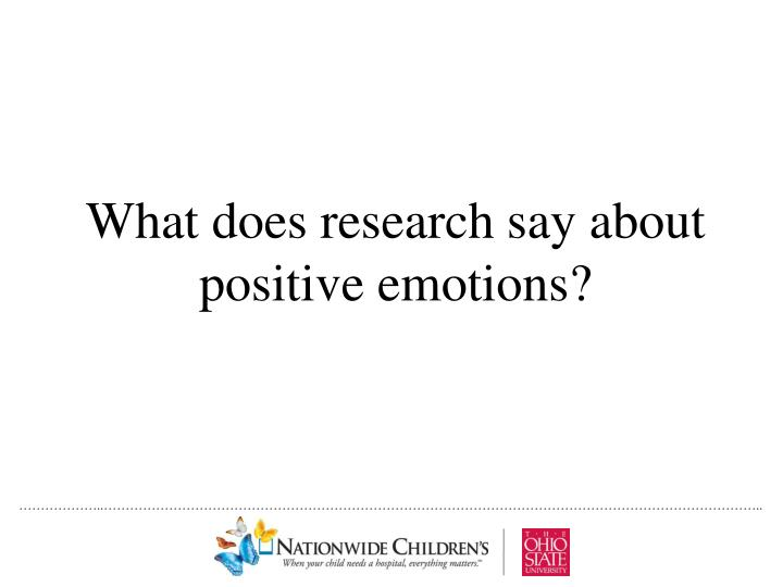 What does research say about positive emotions?