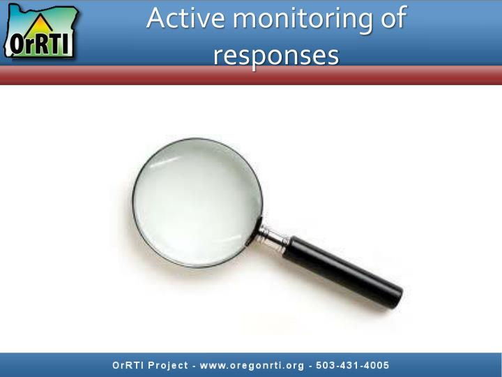 Active monitoring of responses