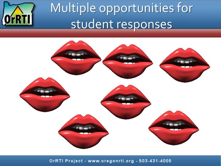 Multiple opportunities for student responses