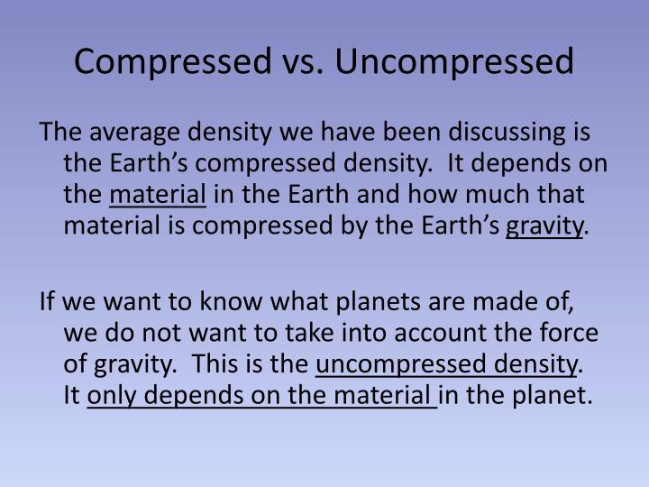Compressed vs. Uncompressed
