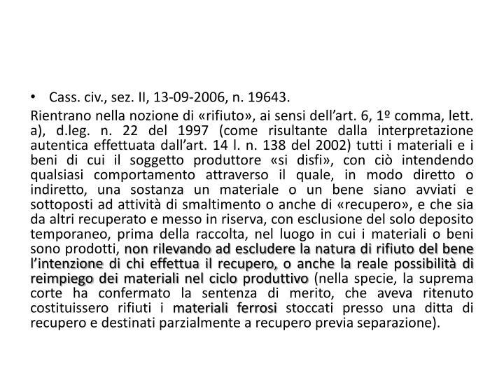 Cass. civ., sez. II, 13-09-2006, n. 19643.