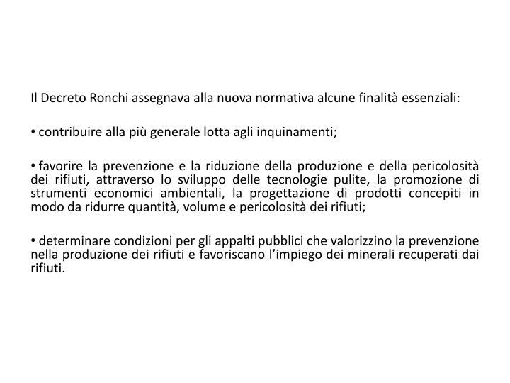 Il Decreto Ronchi assegnava alla nuova normativa alcune finalità essenziali: