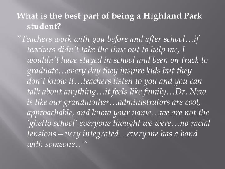 What is the best part of being a Highland Park student?