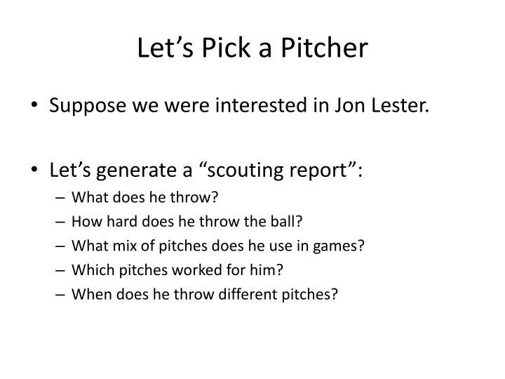 Let's Pick a Pitcher