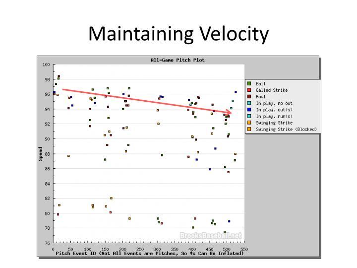 Maintaining Velocity