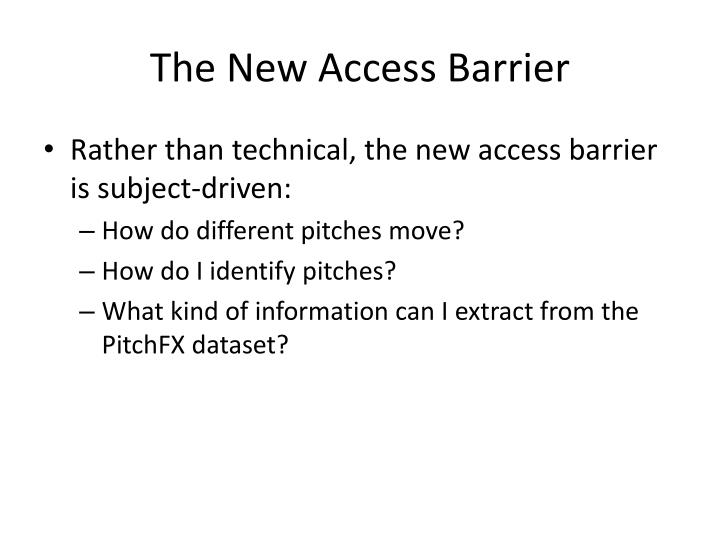 The New Access Barrier