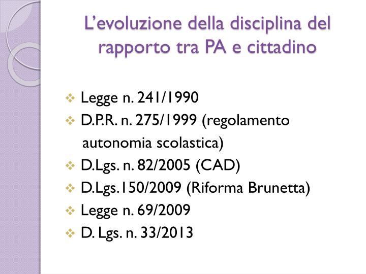L'evoluzione della disciplina del rapporto tra PA e cittadino