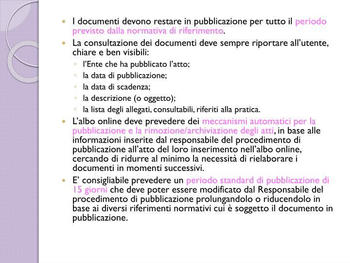 I documenti devono restare in pubblicazione per tutto il