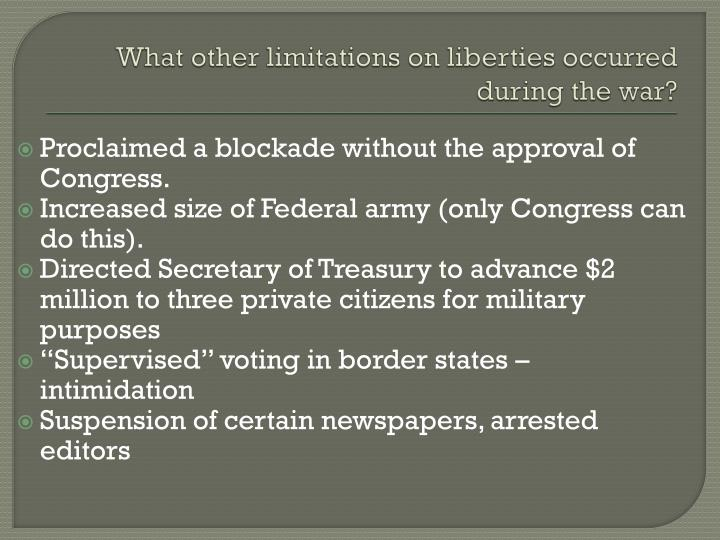 What other limitations on liberties occurred during the war?