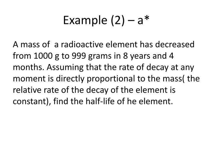 Example (2) – a*