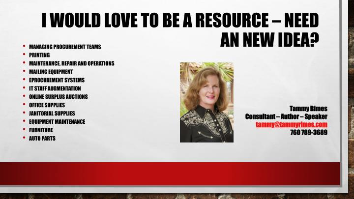 I would love to be a resource – Need an new idea?