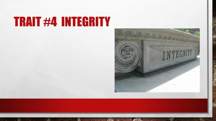 Trait #4  integrity
