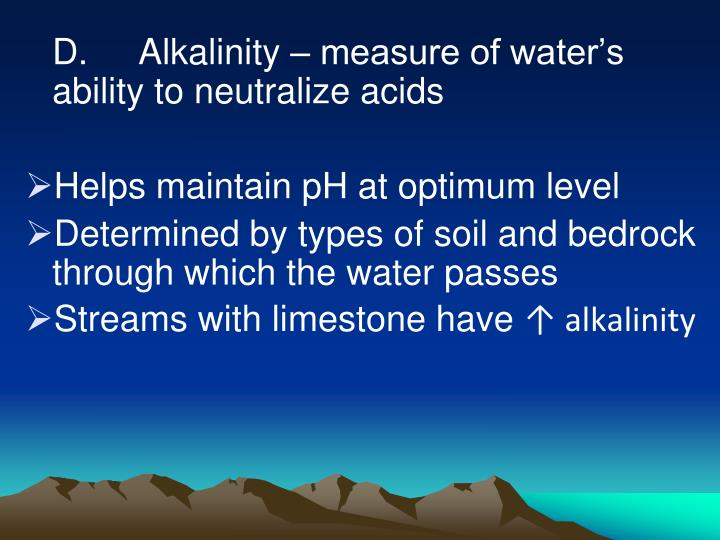 D.     Alkalinity – measure of water's ability to neutralize acids