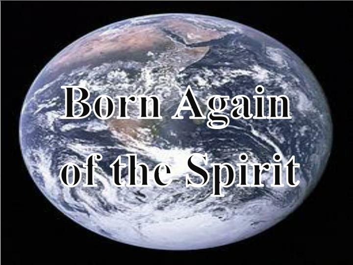 Born again of the spirit