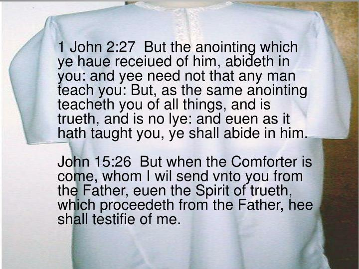 1 John 2:27  But the anointing which ye