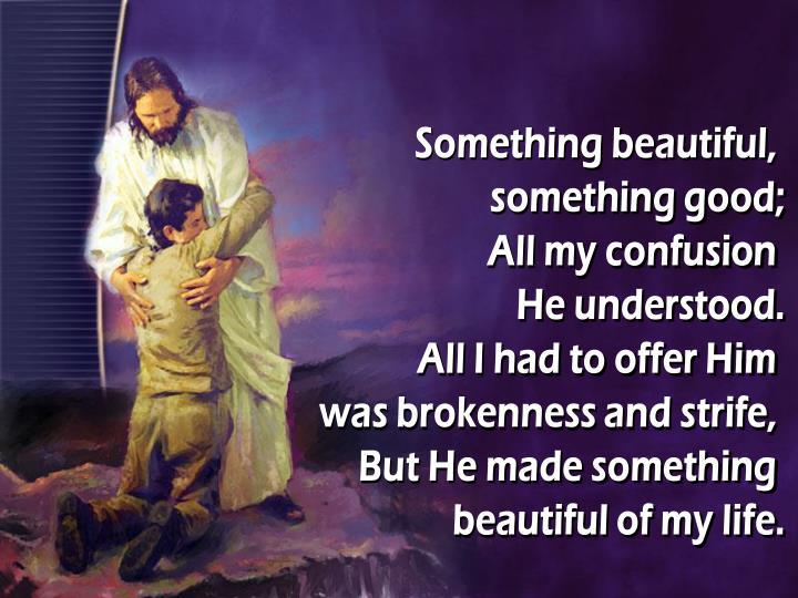 Something beautiful,