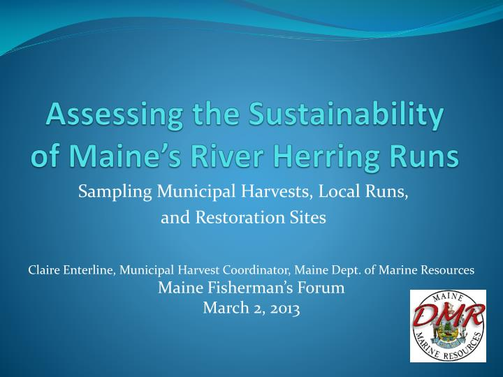 Assessing the sustainability of maine s river herring runs