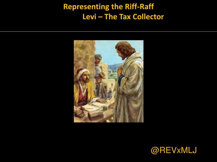 Representing the Riff-Raff