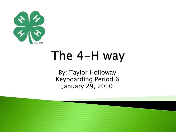 The 4 h way