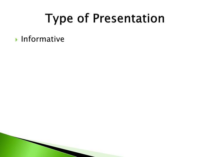 Type of Presentation