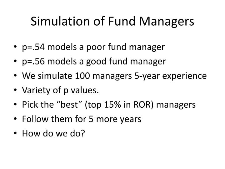 Simulation of Fund Managers