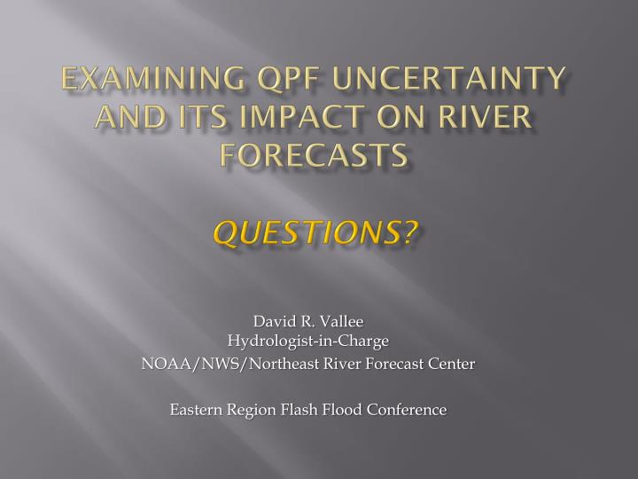 Examining QPF uncertainty and its impact on river forecasts
