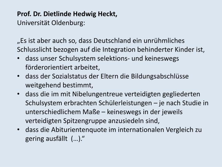 Prof. Dr. Dietlinde Hedwig Heckt,