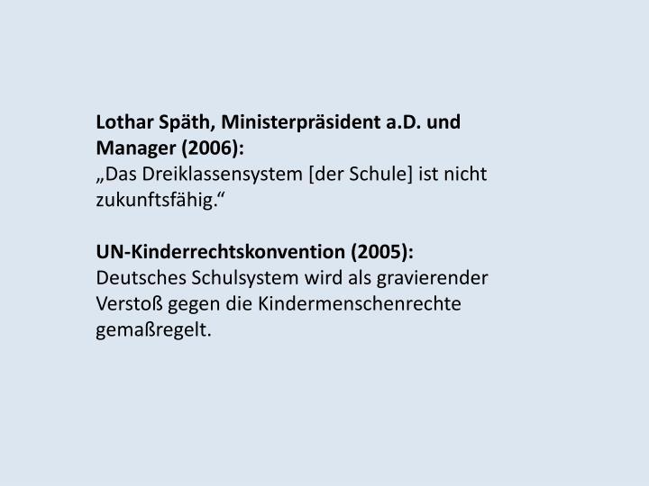 Lothar Späth, Ministerpräsident a.D. und Manager (2006):