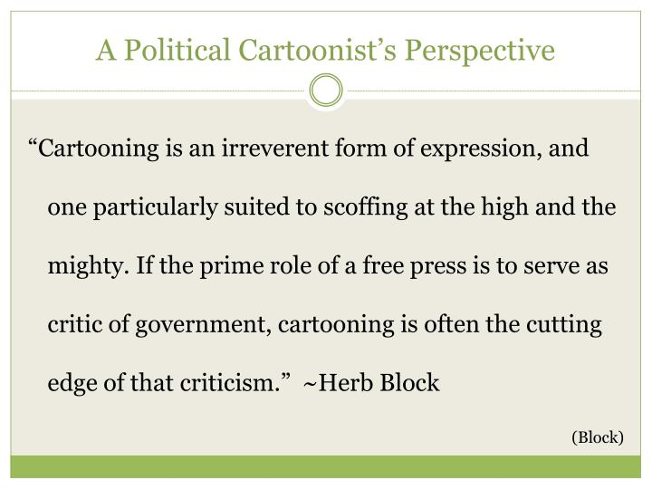 A Political Cartoonist's Perspective
