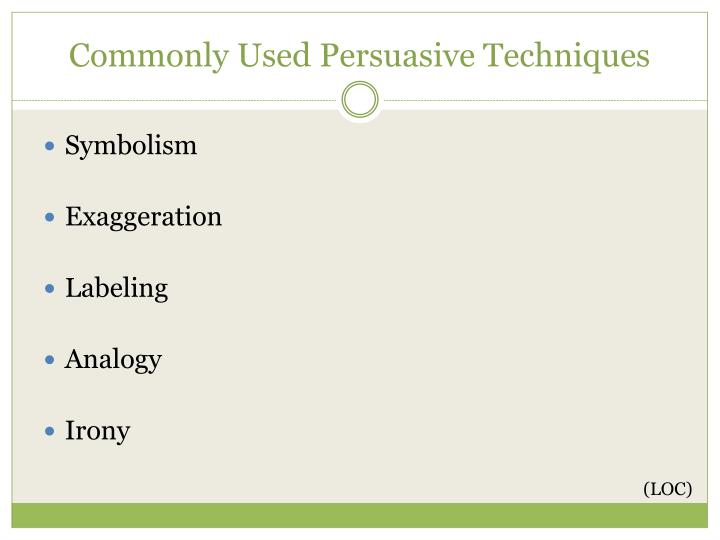 Commonly Used Persuasive Techniques