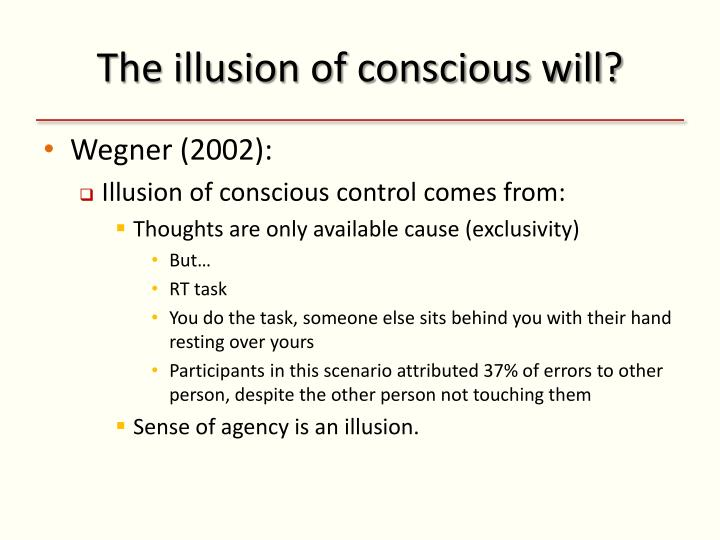 The illusion of conscious will?