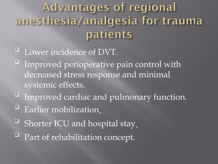 Advantages of regional anesthesia/analgesia for trauma patients