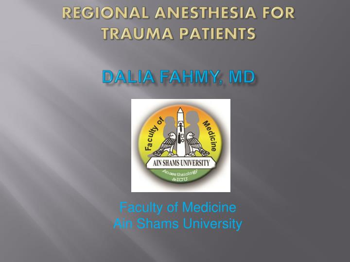 Regional anesthesia for trauma patients dalia fahmy md