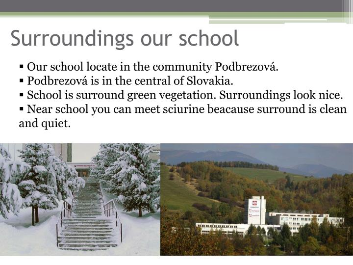 Surroundings our school
