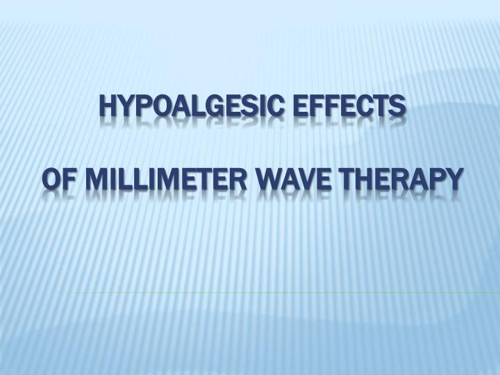 Hypoalgesic effects of millimeter wave therapy