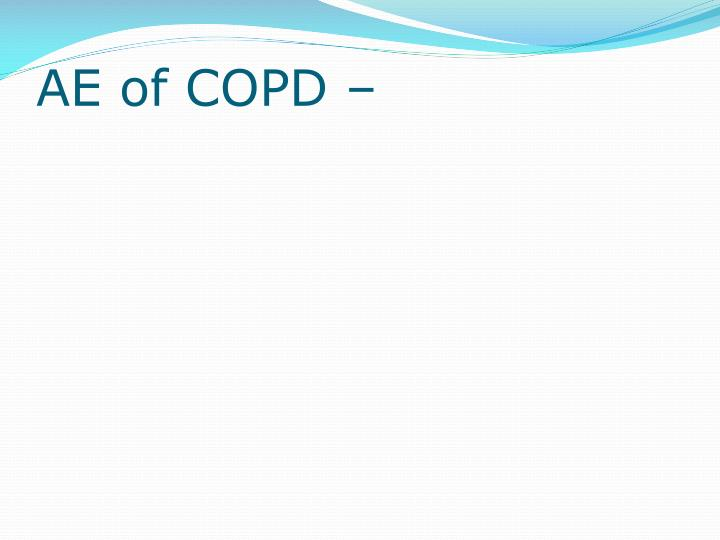 AE of COPD –