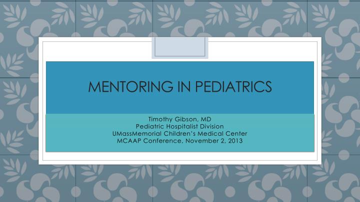 Mentoring in pediatrics