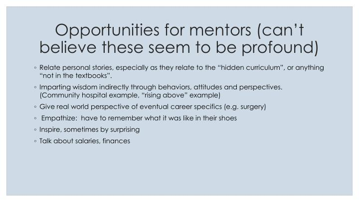 Opportunities for mentors (can't believe these seem to be profound)