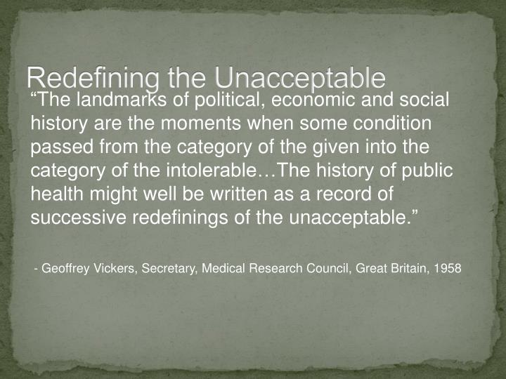 Redefining the Unacceptable
