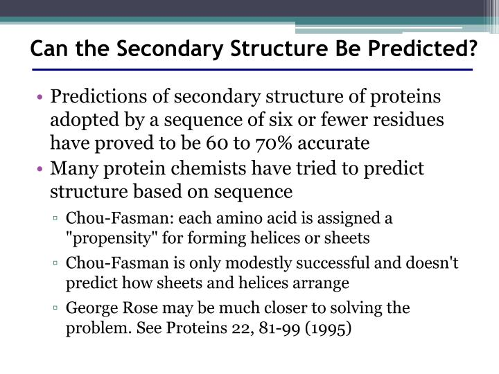 Can the Secondary Structure Be Predicted?