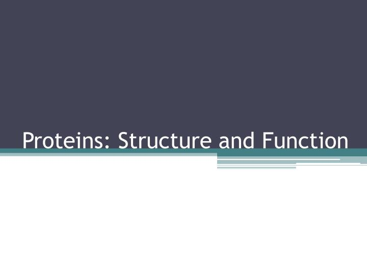 Proteins structure and function